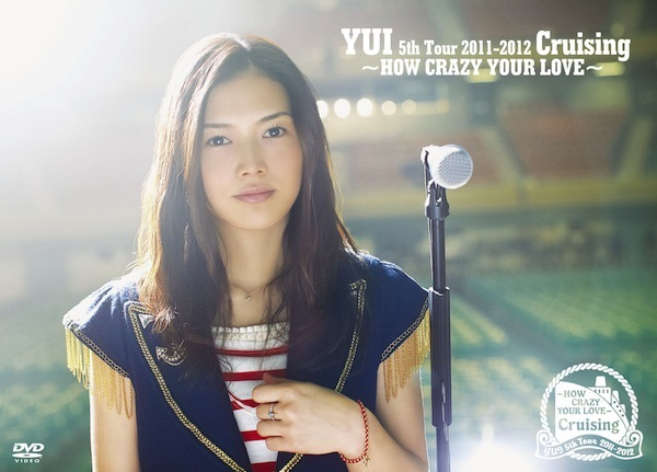YUI Cruising HOW CRAZY YOUR LOVE DVD 2