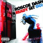 Roscoe Dash - Ready Set Go - DOPEHOOD.COM