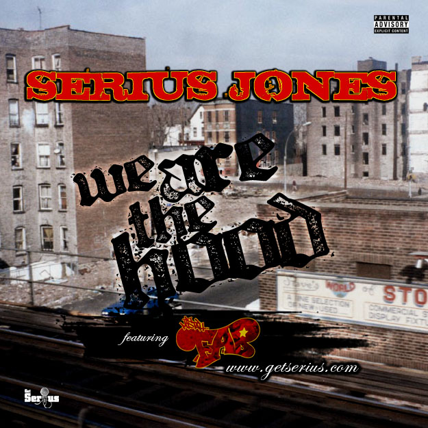 Serius Jones- We Are The Hood (Ft. Mistah F.A.B)