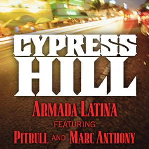 Cypress Hill Ft. Pitbull  Marc Anthony #8211; Armada Latina (Prod. Jim Jonsin)