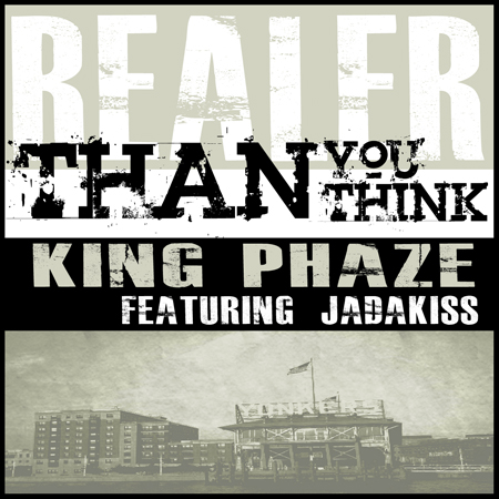 King Phaze- Realer Than You Think (Ft. Jadakiss)