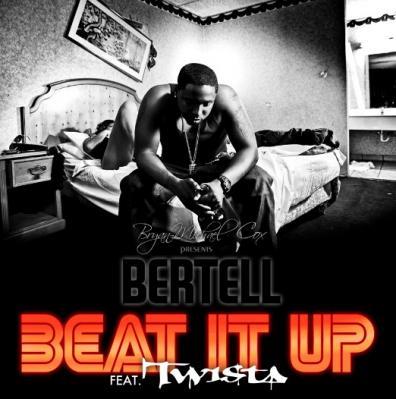 Bertell- Beat It Up (Remix) Ft. Twista (Mastered)