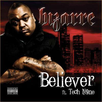 Bizarre- Believer (Ft. Tech N9ne)