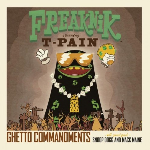 T-Pain ft. Snoop Dogg and Mack Maine #8211; Ghetto Commandments