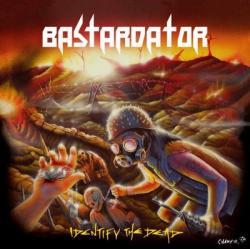 Bastardator - Identify the Dead