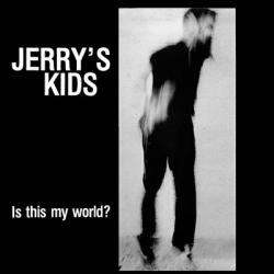 Jerrys_Kids_-_Is_This_My_World-CD.jpg
