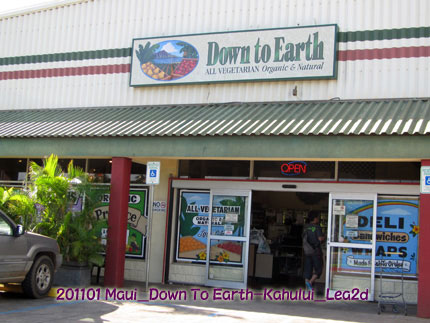 2011年1月 Maui の Down To Earth は Kahului店