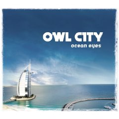 Ocean Eyes / Owl City