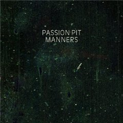 Manners / Passion Pit