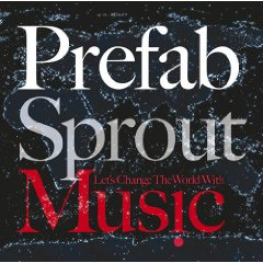 Let's Change The World With Music / Prefab Sprout