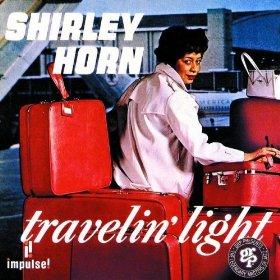 Shirley Horn(Travelin' Light)