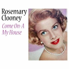 Rosemary Clooney(Come on-a My House)