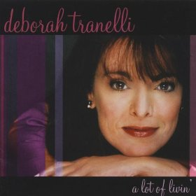 Deborah Tranelli(A Lot Of Livin' To Do)