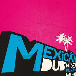 Mexican Dub Compilation Vol.1