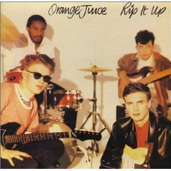 ORANGE JUICE「RIP IT UP」
