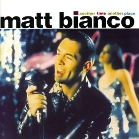 MATT BIANCO「ANOTHER TIME - ANOTHER PLACE」