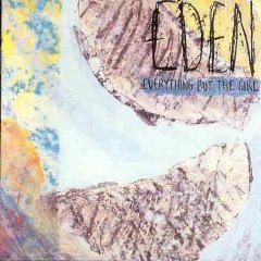 EVERYTHING BUT THE GIRL「EDEN」