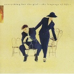 EVERYTHING BUT THE GIRL「THE LANGUAGE OF LIFE」