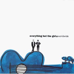 EVERYTHING BUT THE GIRL「WORLDWIDE」