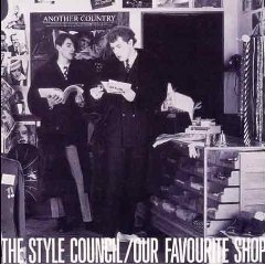 THE STYLE COUNCIL「OUR FAVORITE SHOP」