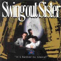 SWING OUT SISTER「ITS BETTER TO TRAVEL」