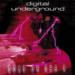 DIGITAL UNDERGROUND「SONS OF THE P」