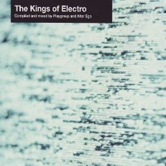 「THE KINGS OF ELECTRO」MIXED BY PLAYGROUP  ALTER EGO