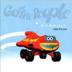 THE GENTLE PEOPLE「TAKE THIS TRIP」