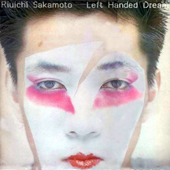 坂本龍一「LEFT HANDED DREAM」