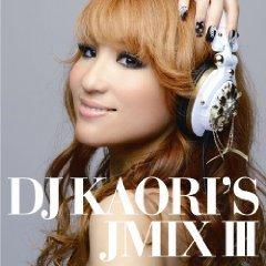 DJ KAORI「DJ KAORIS JMIX III」