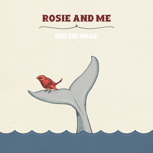 Rosie And Me Bird and Whale EP