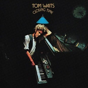 Closing Times / Tom Waits 1973