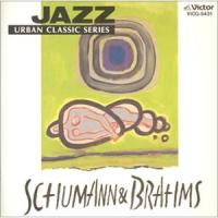 jazzで聴くシューマン ブラームス